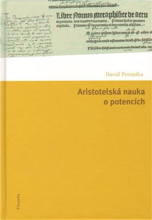 Aristotelská nauka o potencích - David Peroutka | Booksquad.ink