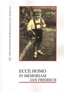Obálka titulu Ecce homo, in memoriam Jan Fridrich