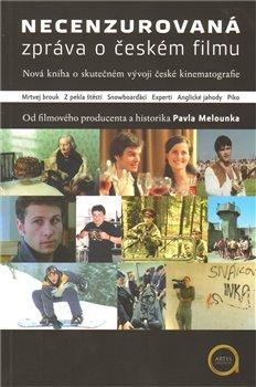Obálka titulu Necenzurovaná zpráva o českém filmu