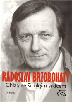 Obálka titulu Radoslav Brzobohatý – chlap se širokým srdcem
