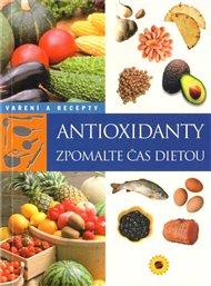 Antioxidanty -  zpomlate čas dietou