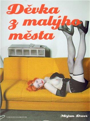 Děvka z malýho města - Mirjam Dreerjová | Booksquad.ink
