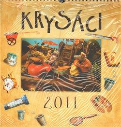 Krysáci - kalendář 2011 - Ivan Mraček, František Pospíšil
