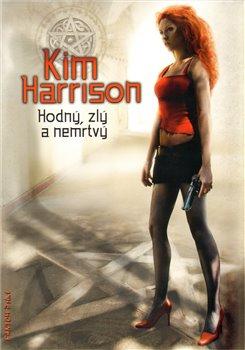 Hodný, zlý a nemrtvý. Rachel Morgan 2 - Kim Harrison