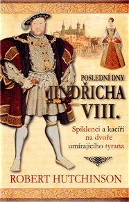 Poslední dny Jindřicha VIII.