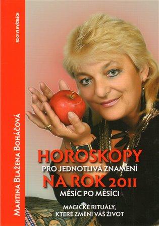 Horoskopy pro jednotlivá znamení na rok 2011 - Martina Blažena Boháčová   Replicamaglie.com
