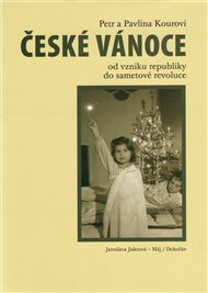 České Vánoce  od vzniku republiky po sametovou revoluci