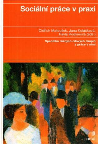 Sociální práce v praxi - Pavla Kodymová, | Booksquad.ink