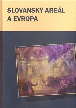 Obálka titulu Slovanský areál a Evropa