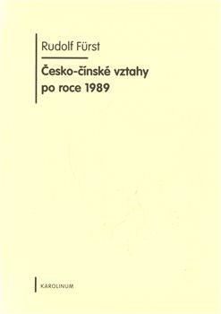 Obálka titulu Česko-čínské vztahy po roce 1989
