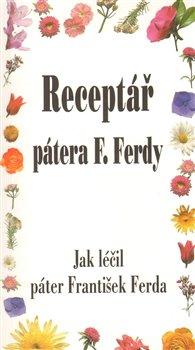 Obálka titulu Receptář pátera F. Ferdy