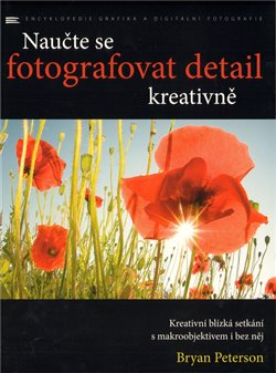 Obálka titulu Naučte se fotografovat detail kreativně