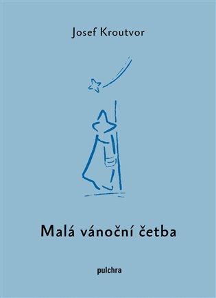 Malá vánoční četba - Josef Kroutvor | Booksquad.ink