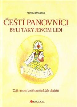 Obálka titulu Čeští panovníci byli taky jenom lidi
