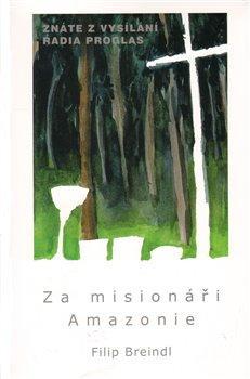 Obálka titulu Za misionáři Amazonie