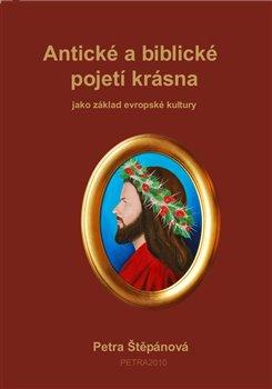 Obálka titulu Antické a biblické pojetí krásna