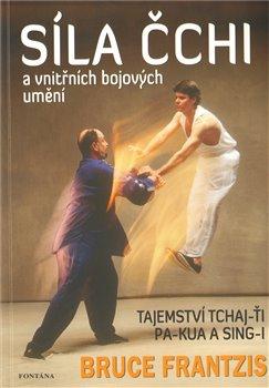 Obálka titulu Síla Čchi a vnitřních bojových umění