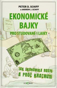 Obálka titulu Ekonomické bajky pro studované i laiky. Jak ekonomika roste a proč krachuje