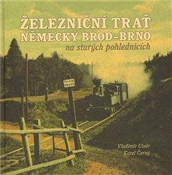 Obálka titulu Železniční trať Německý Brod – Brno na starých pohlednicích