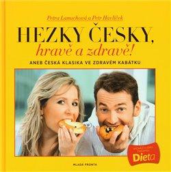 Obálka titulu Hezky česky, hravě a zdravě!