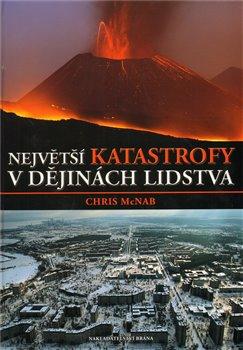 Obálka titulu Největší katastrofy v dějinách lidstva