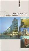Obálka knihy PRG 20/21 současná architektura