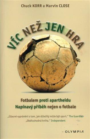 Víc než jen hra/Fotbalem proti apartheidu - Korr Huck | Booksquad.ink