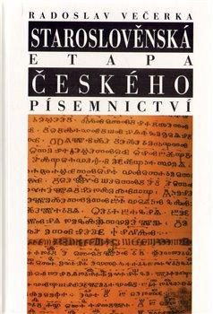 Obálka titulu Staroslověnská etapa českého písemnictví