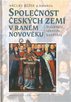 Obálka titulu Společnost českých zemí v raném novověku