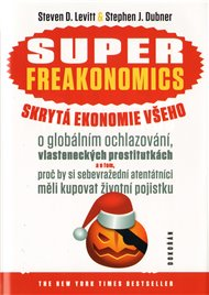 SUPERFREAKONOMICS. Skrytá ekonomie všeho