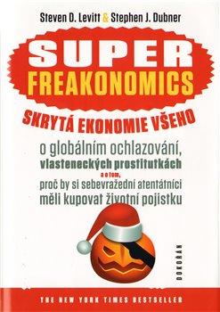 Obálka titulu SUPERFREAKONOMICS. Skrytá ekonomie všeho