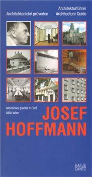 Obálka titulu Josef Hoffmann - Architektonický průvodce