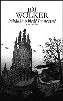 Obálka titulu Pohádka o bledé Princezně a jiné prózy
