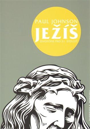 Ježíš:Životopis pro 21. století - Paul Johnson | Booksquad.ink