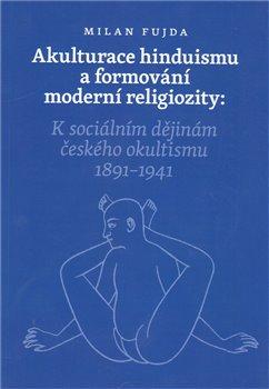 Obálka titulu Akulturace hinduismu a formování moderní religiozity