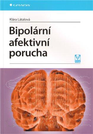 Bipolární afektivní porucha - Klára Látalová | Booksquad.ink