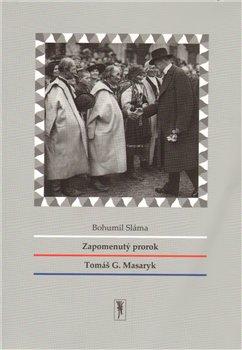 Obálka titulu Zapomenutý prorok Tomáš G. Masaryk