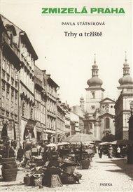 Zmizelá Praha-Trhy a tržiště