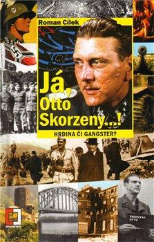 Obálka titulu Já, Otto Skorzeny...!