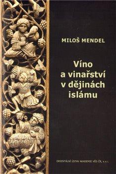 Obálka titulu Víno a vinařství v dějinách islámu