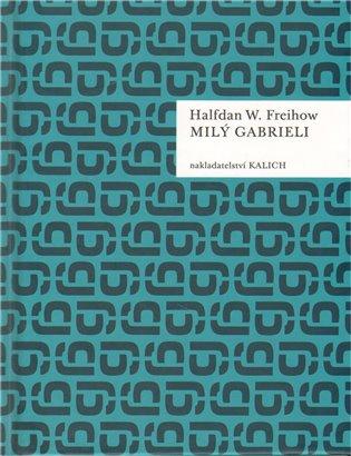 Milý Gabrieli - Halfdan W. Freihow | Booksquad.ink