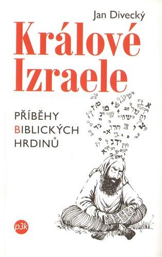 Králové Izraele - Jan Divecký | Booksquad.ink