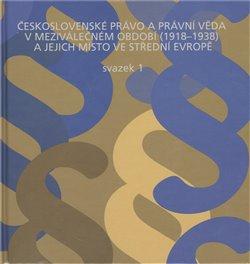 Obálka titulu Československé právo a právní věda v  meziválečném období 1918-1938 a jejich místo ve střední Evropě /2 svazky/