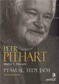 Pithart Petr - Ptám se, tedy jsem
