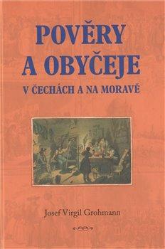 Obálka titulu Pověry a obyčeje v Čechách a na Moravě