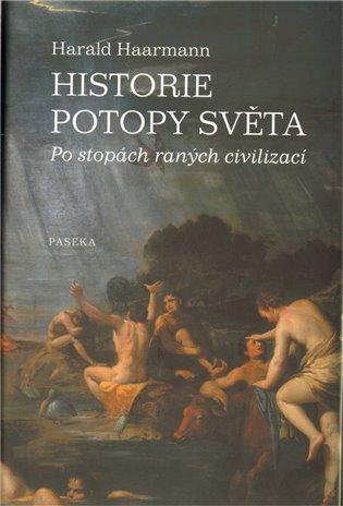 Historie potopy světa:Po stopách raných civilizací - Haarmann Harald | Booksquad.ink