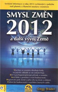 Obálka titulu Smysl změn 2012 a další vývoj Země