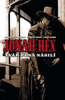 Obálka titulu Jonah Hex: Tvář plná násilí