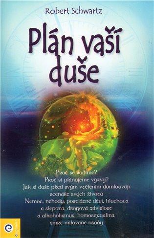 Plán Vaší duše:Co si naplanovala Vaše duše před příchodem na Zemi - Robert Schwartz | Booksquad.ink