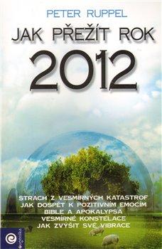 Obálka titulu Jak přežít rok 2012